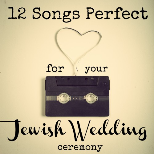 12 Songs Perfect For Your Jewish Wedding Ceremony The