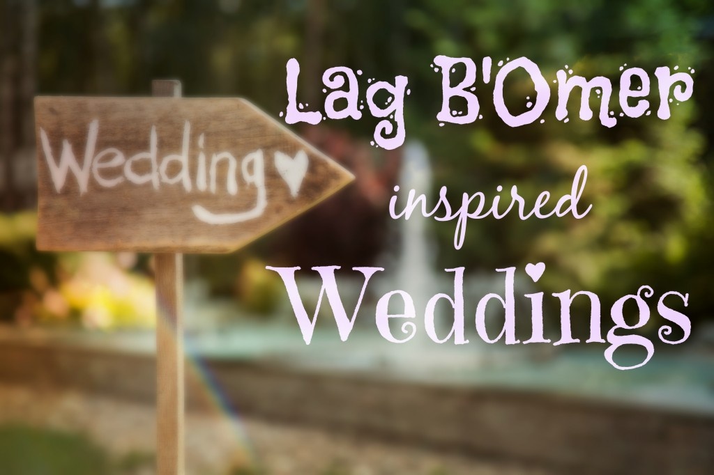 Lag B'Omer Inspired Weddings